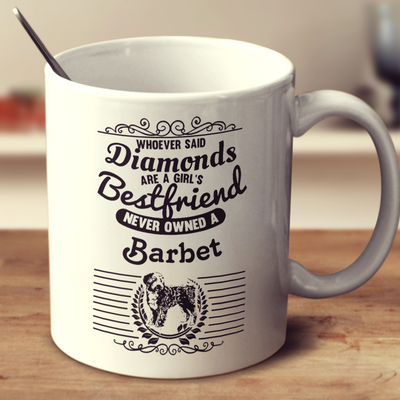 Whoever Said Diamonds Are A Girl's Bestfriend Never Owned A Barbet