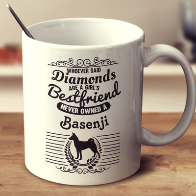 Whoever Said Diamonds Are A Girl's Bestfriend Never Owned A Basenji
