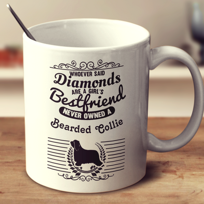 Whoever Said Diamonds Are A Girl's Bestfriend Never Owned A Bearded Collie