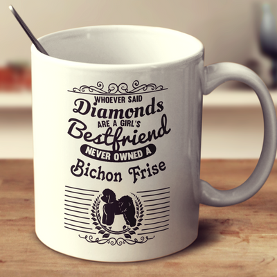 Whoever Said Diamonds Are A Girl's Bestfriend Never Owned A Bichon Frise