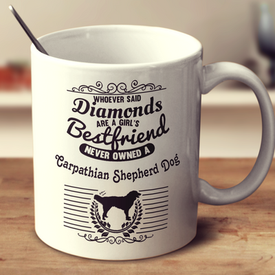 Whoever Said Diamonds Are A Girl's Bestfriend Never Owned A Carpathian Shepherd Dog