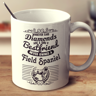 Whoever Said Diamonds Are A Girl's Bestfriend Never Owned A Field Spaniel
