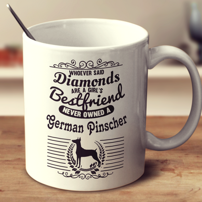 Whoever Said Diamonds Are A Girl's Bestfriend Never Owned A German Pinscher