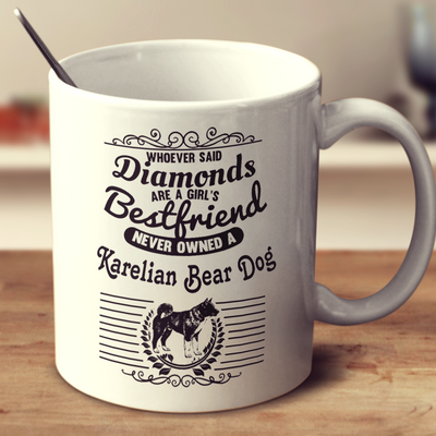 Whoever Said Diamonds Are A Girl's Bestfriend Never Owned A Karelian Bear Dog