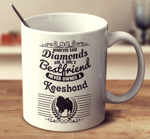Whoever Said Diamonds Are A Girl's Bestfriend Never Owned A Keeshond