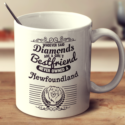 Whoever Said Diamonds Are A Girl's Bestfriend Never Owned A Newfoundland