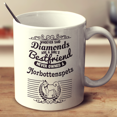 Whoever Said Diamonds Are A Girl's Bestfriend Never Owned A Norbottenspets