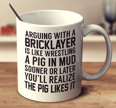 Arguing With A Bricklayer