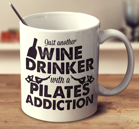 Wine Drinker With A Pilates Addiction
