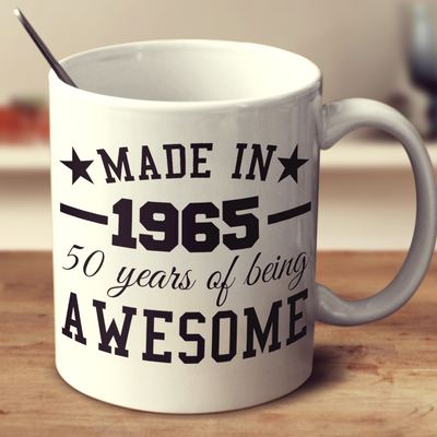 Made In 1965 50 Years Of Being Awesome