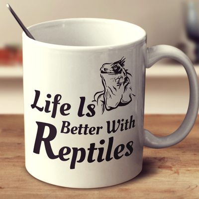 Life Is Better With Reptiles