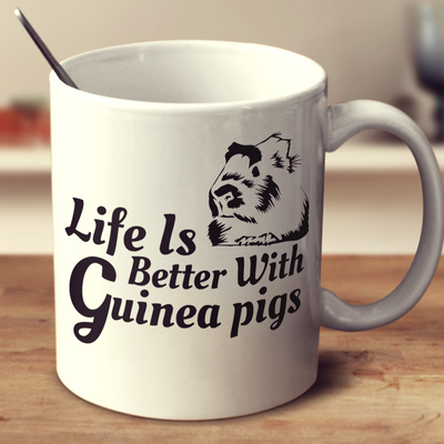 Life Is Better With Guinea Pigs