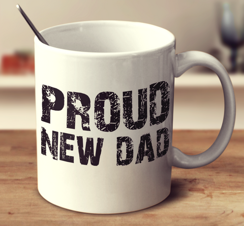 Proud New Dad