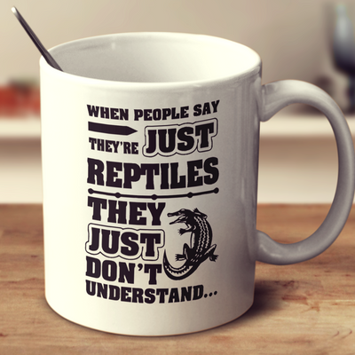 When People Say They'Re Just Reptiles