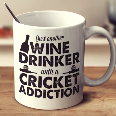 Wine Drinker With A Cricket Addiction