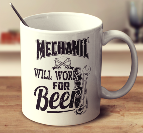 Mechanic - Will Work For Beer