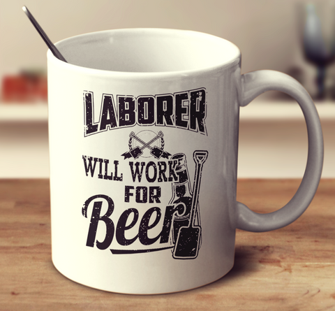 Laborer Will Work For Beer