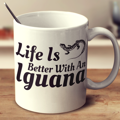 Life Is Better With An Iguana