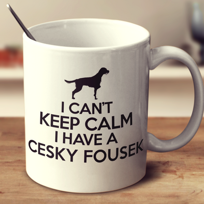 I Cant Keep Calm I Have A Cesky Fousek
