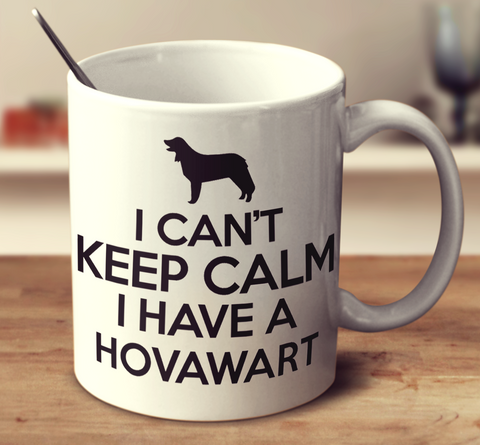 I Cant Keep Calm I Have A Hovawart