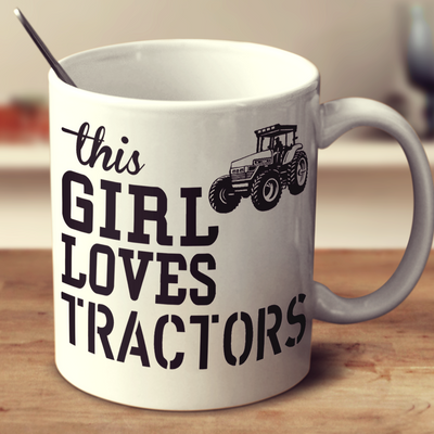 This Girl Loves Tractors
