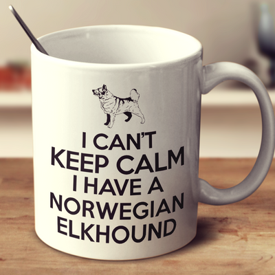 I Cant Keep Calm I Have A Norwegian Elkhound