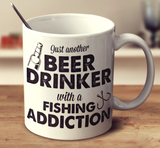 Beer Drinker With A Fishing Addiction