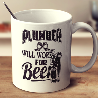Plumber Will Work For Beer
