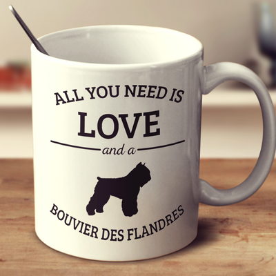 All You Need Is Love And A Bouvier Des Flandres
