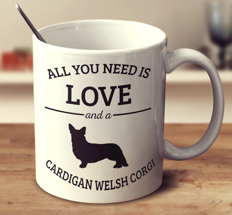 All You Need Is Love And A Cardigan Welsh Corgi