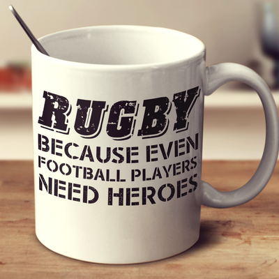 Rugby Because Even Football Players Need Heroes