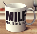 Milf Man, I Like To Fish