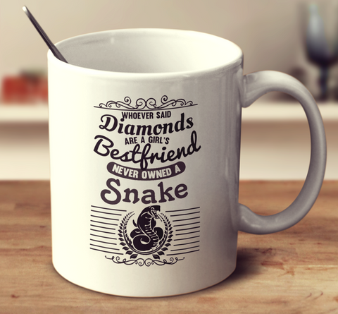 Whoever Said Diamonds Are A Girl's Bestfriend Never Owned A Snake