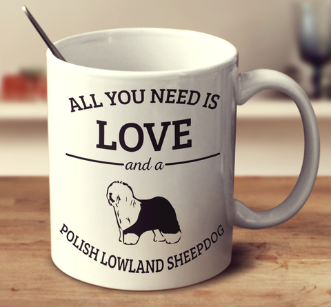 All You Need Is Love And A Polish Lowland Sheepdog