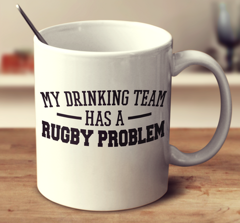 My Drinking Team Has A Rugby Problem