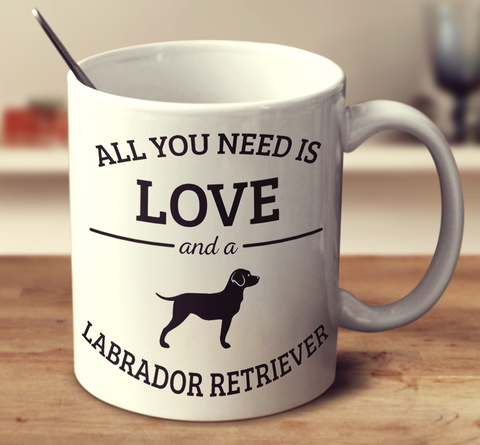 All You Need Is Love And A Labrador Retriever