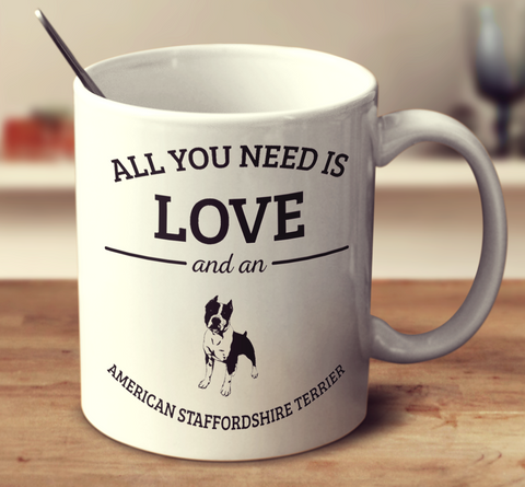 All You Need Is Love And An American Staffordshire Terrier
