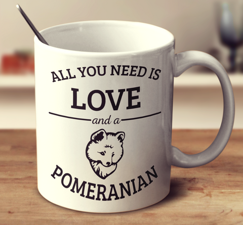 All You Need Is Love And A Pomeranian