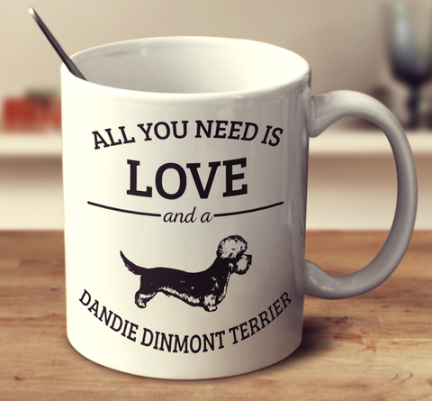 All You Need Is Love And A Dandie Dinmont Terrier