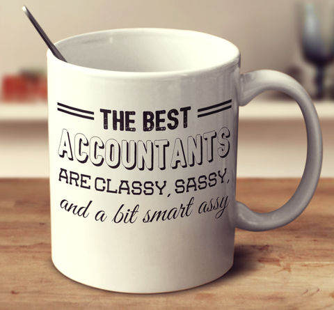 The Best Accountants Are Classy Sassy And A Bit Smart Assy