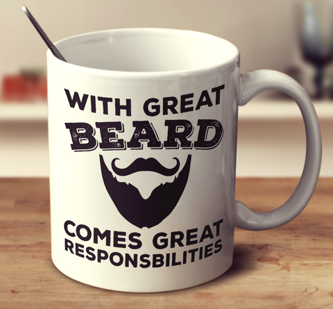 With Great Beard, Comes Great Responsibilities