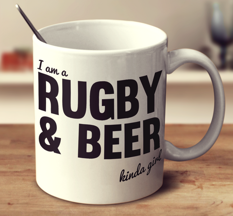 I'm A Rugby And Beer Kinda Girl