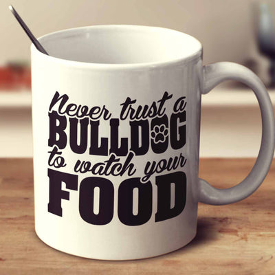 Never Trust A Bulldog To Watch Your Food