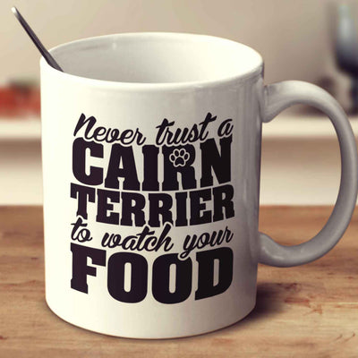 Never Trust A Cairn Terrier To Watch Your Food