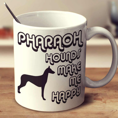 Pharaoh Hounds Make Me Happy 2