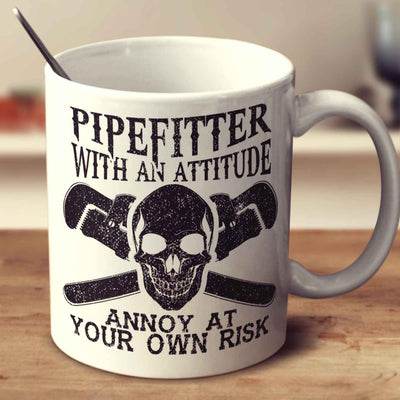 Pipefitter With An Attitude