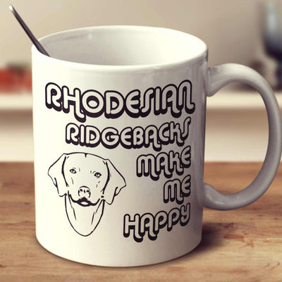 Rhodesian Ridgebacks Make Me Happy 2