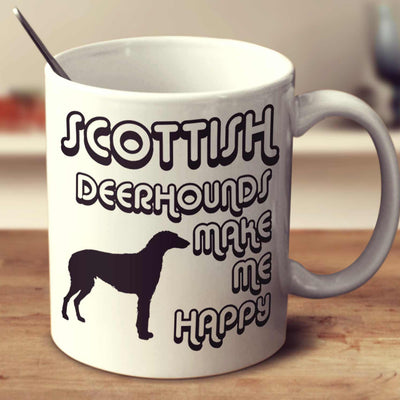 Scottish Deerhounds Make Me Happy 2