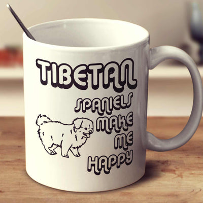 Tibetan Spaniels Make Me Happy 2