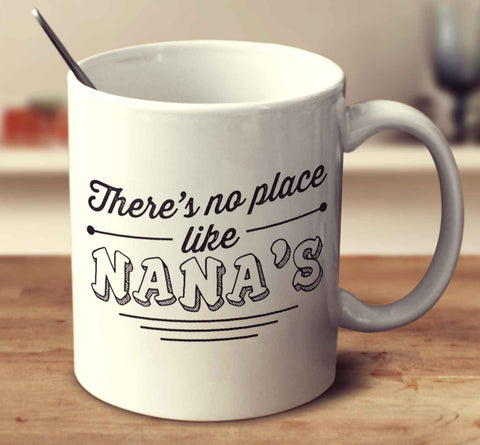 There's No Place Like Nana's